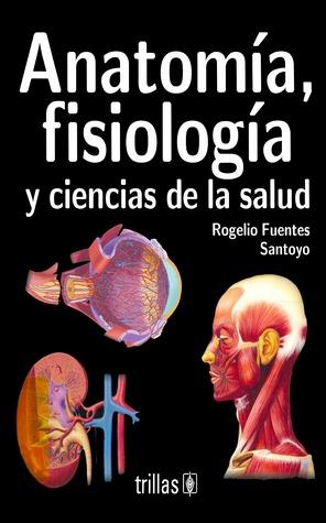 Anatomía, fisiología y ciencias de la salud /